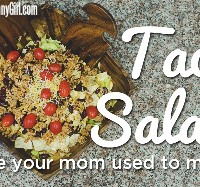 That taco salad your mom totally made when you were a kid