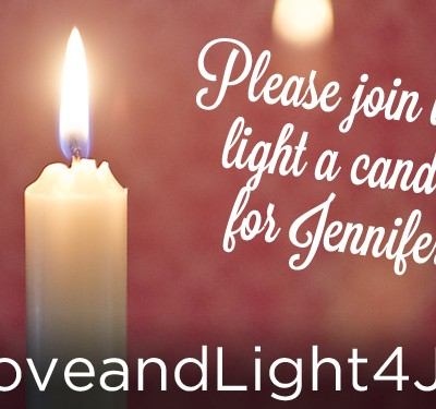 Please join us and light a candle for Jennifer #LoveandLight4JLK
