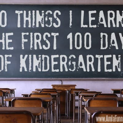 80+20 Things I Learned in My First 100 Days as a Kindergarten Mom