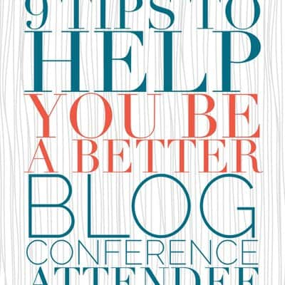 9 tips to help you be a better blog conference attendee