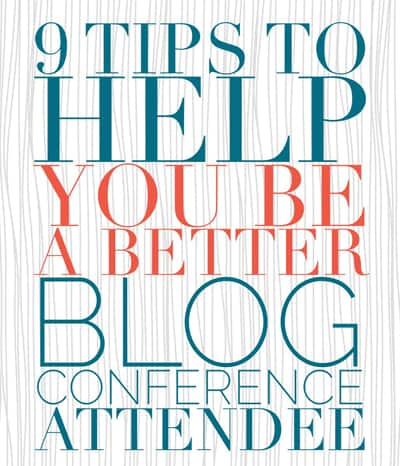 how to be a better blog conference attendee tips