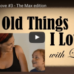 Old Things I Love #3 – The Max Edition
