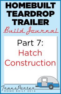 Part-7-Homebuilt-Teardrop-Trailer-Build-Journal
