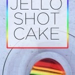 Rainbow Jello Shot Cake