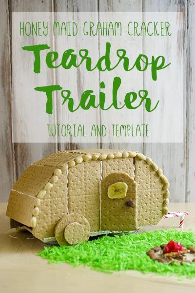 Honey Maid Graham Cracker Teardrop Trailer Tutorial and Template #HoneyMaidHouse AD