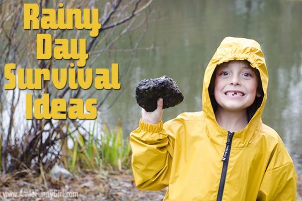 Rainy Day Survival Ideas