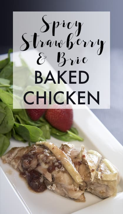 Spicy Strawberry and Brie Baked Chicken #SpreadTheHeat AD