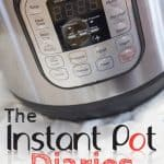 Instant Pot Diaries: Month 1