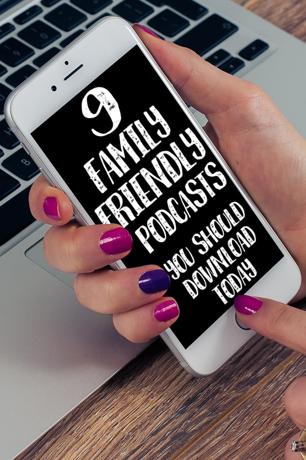 9 Family-Friendly Podcasts