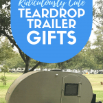 Ridiculously cute teardrop trailer gifts