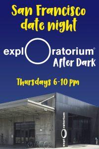 Date Night: Exploratorium After Dark
