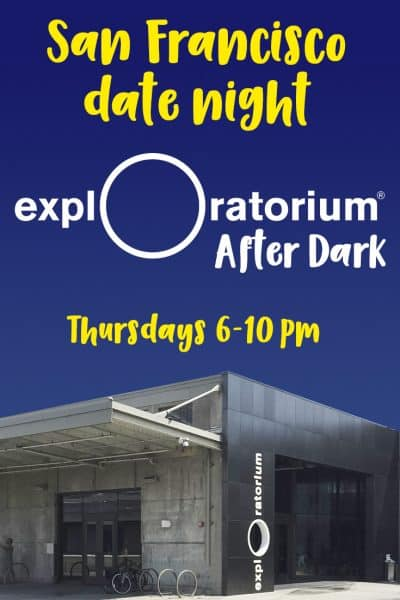 San Francisco Date Night - Exploratorium After Dark