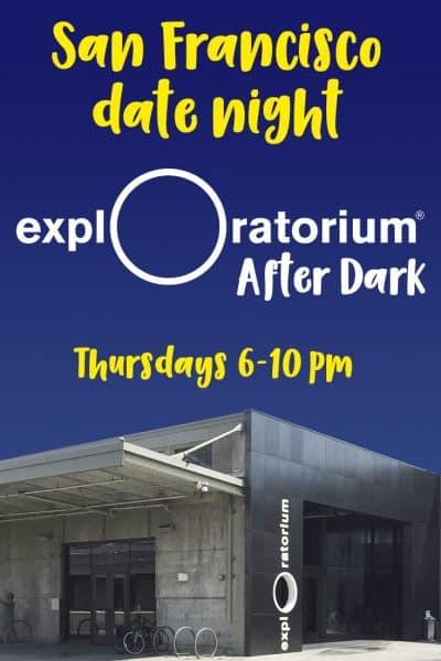 San Francisco Date Night - Exploratorium After Dark