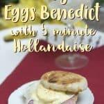 Easy Eggs Benedict with 5 minute Hollandaisse