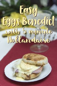Easy Eggs Benedict with 5 min Hollandaise