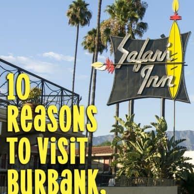 10 Reasons to Visit Burbank