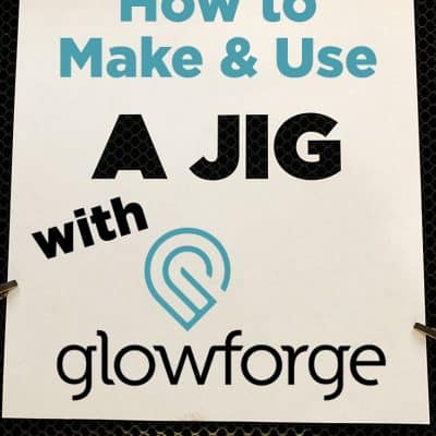 How to use a jig for Glowforge