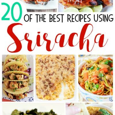 20 Spicy Sriracha Recipes